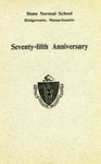 Seventy-fifth Anniversary of the State Normal School, Bridgewater, Massachusetts, June 19, 1915