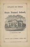 Catalogue and Circular of the State Normal School at Bridgewater, Mass. for the Spring and Summer Term, 1870 by Bridgewater State Normal School