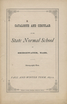 Catalogue and Circular of the State Normal School at Bridgewater, Mass., Seventy-Eighth Term. Fall and Winter Term, 1871-2