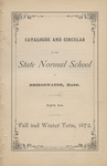 Catalogue and Circular of the State Normal School at Bridgewater, Mass., Eightieth Term. Fall and Winter Term, 1872 by Bridgewater State Normal School