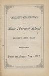 Catalogue and Circular of the State Normal School at Bridgewater, Mass. Seventy-ninth Term. Spring and Summer Term, 1872