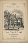 Catalogue and Circular of the State Normal School at Bridgewater, Mass. Ninety-First Term. Spring and Summer Term, 1878