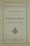 State Normal School at Bridgewater, Mass., Catalogue and Circular. Forty-Eighth Year, ending July 1, 1888 by Bridgewater State Normal School