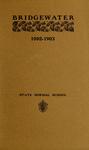 Bridgewater State Normal School. Massachusetts. 1902-1903. Terms 140 and 141 [Catalogue] by Bridgewater State Normal School