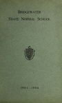 Bridgewater State Normal School. Massachusetts. 1903-1904. Terms 142 and 143 [Catalogue]