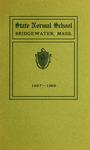 Bridgewater State Normal School. Massachusetts. 1907-1908. Terms 150 and 151 [Catalogue] by Bridgewater State Normal School