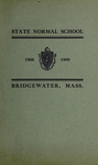 Bridgewater State Normal School. Massachusetts. 1908-1909. Terms 152 and 153 [Catalogue]