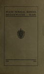 Bridgewater State Normal School. Massachusetts. 1909-1910. Terms 154 and 155 [Catalogue]