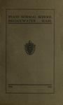 Bridgewater State Normal School. Massachusetts. 1909-1910. Terms 154 and 155 [Catalogue] by Bridgewater State Normal School