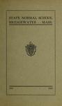 Bridgewater State Normal School. Massachusetts. 1911-1912 [Catalogue] by Bridgewater State Normal School