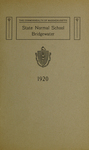 Bridgewater State Normal School. Massachusetts. 1920 [Catalogue] by Bridgewater State Normal School