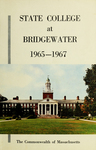 State College at Bridgewater. Massachusetts, 1965-67. [Catalog]