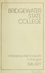 Bridgewater State College 1976-1977 Undergraduate/Graduate Catalogue by Bridgewater State College