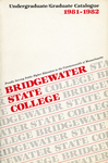 Bridgewater State College 1981-1982 Undergraduate/Graduate Catalogue by Bridgewater State College