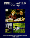 Bridgewater State College Undergraduate/Graduate Catalogue 1985-1986 by Bridgewater State College