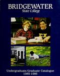 Bridgewater State College Undergraduate/Graduate Catalogue 1985-1986