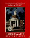Bridgewater State College Undergraduate/Graduate Catalogue 1992-1993