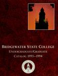 Bridgewater State College Undergraduate/Graduate Catalog 1993-1994 by Bridgewater State College