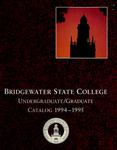 Bridgewater State College Undergraduate/Graduate Catalog 1994-1995 by Bridgewater State College