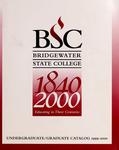 Bridgewater State College Undergraduate/Graduate Catalog 1999-2000 by Bridgewater State College