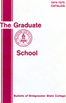 Bulletin of Bridgewater State College: Graduate School, 1974-1975 Catalog by Bridgewater State College