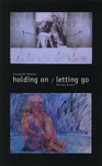Holding On (Elizabeth Pothier) / Letting Go (Shirley Brown)