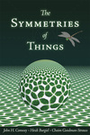 Symmetries of Things by John Horton Conway, Heidi Burgiel, and Chaim Goodman-Strauss