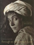 Through an Uncommon Lens : the Life and Photography of F. Holland Day