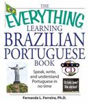 Everything Learning Brazilian Portuguese Book : Speak, Write and Understand Portuguese in No Time by Fernanda Ferreira
