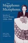 From Megaphones to Microphones : Speeches of American Women, 1920-1960