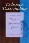 Delicious Dissembling: a Compleat Guide to Performing Restoration Comedy by Suzanne Ramczyk