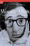 Woody Allen and Philosophy : You Mean My Whole Fallacy is Wrong?