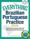 The Everything Brazilian Portuguese Practice Book