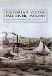 Victorian vistas: Fall River, 1901-1911, as viewed through its newspaper accounts