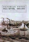 Victorian vistas: Fall River, 1901-1911, as viewed through its newspaper accounts