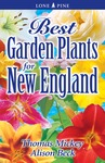 Best garden plants for New England by Thomas Mickey and Alison Beck