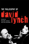 The Philosophy of David Lynch by William J. Devlin and Shai Biderman