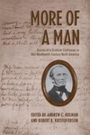 More of a Man: Diaries of a Scottish Craftsman in Mid-Nineteenth-Century North America by Andrew Holman and Robert B. Kristofferson