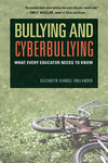 Bullying and Cyberbullying: What Every Educator Needs to Know by Elizabeth Englander