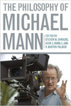 The Philosophy of Michael Mann by Steven Sanders and Aeon Skoble