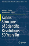 Kuhn's Structure of Scientific Revolutions - 50 Years On by William J. Devlin and Alisa Bokulich