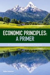 Economic Principles: A Primer by Madhavi Venkatesan