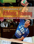 Foundations of Athletic Training: Prevention, Assessment, and Management by Marcia K. Anderson and Gail P. Parr