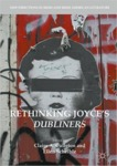 Rethinking Joyce's Dubliners by Claire A. Culleton and Ellen Scheible
