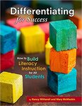 Differentiating for Success: How to Build Literacy Instruction for All Students by Nancy Witherell and Mary C. McMackin