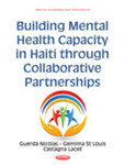 Building Mental Health Capacity in Haiti through Collaborative Partnerships by Guerda Nicolas, Gemima St. Louis, and Castagna Lacet