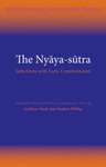 The Nyāya-sūtra: Selections with Early Commentaries by Matthew Dasti and Stephen Phillips