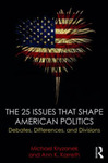 The 25 Issues that Shape American Politics: Debates, Differences, and Divisions