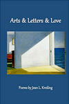 Arts & Letters & Love: Poems by Jean L. Kreiling
