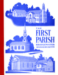 The First Parish, Bridgewater, Massachusetts by Dorothy L. Mann and Anne H. Bates